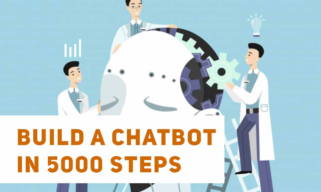 5000 easy steps to build a bot
